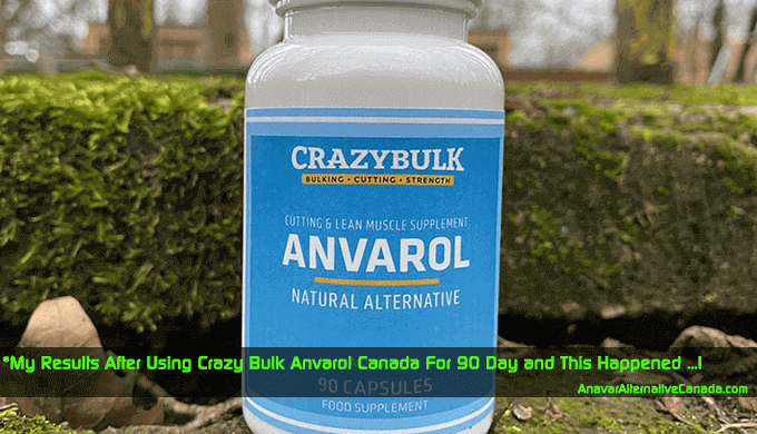 Sharing my Experience After Using Crazy Bulk Anvarol Canada for 90 days